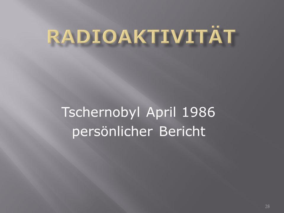 Tschernobyl April 1986 persönlicher Bericht 28