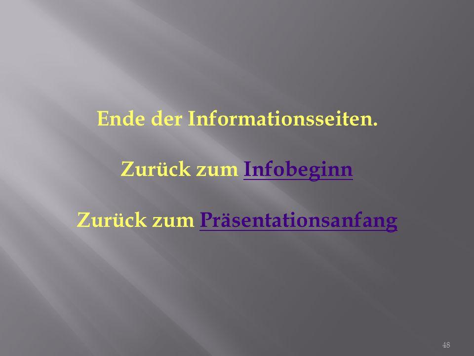Ende der Informationsseiten. Zurück zum InfobeginnInfobeginn Zurück zum PräsentationsanfangPräsentationsanfang 48
