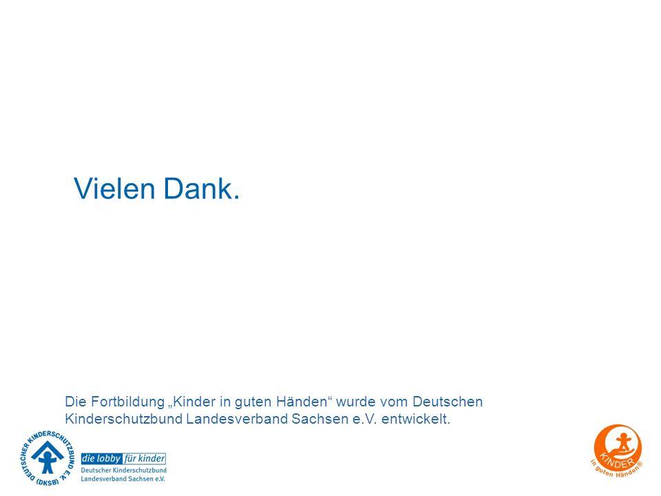 """Vielen Dank. Die Fortbildung """"Kinder in guten Händen"""" wurde vom Deutschen Kinderschutzbund Landesverband Sachsen e.V. entwickelt."""