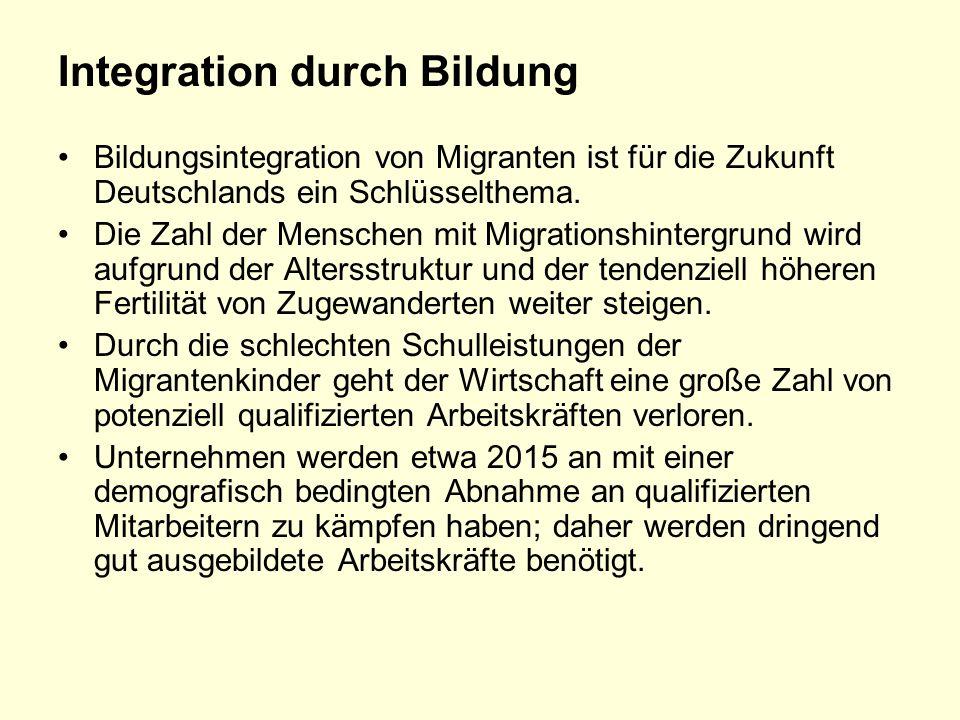 Integration durch Bildung Bildungsintegration von Migranten ist für die Zukunft Deutschlands ein Schlüsselthema.