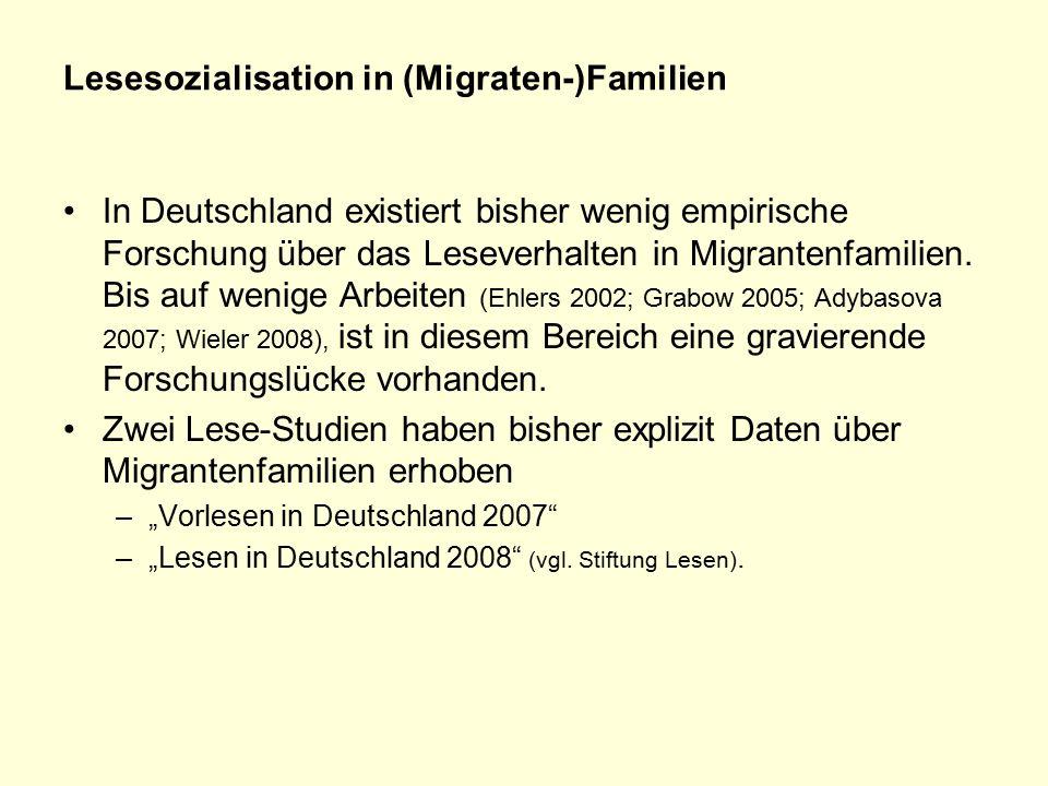 Lesesozialisation in (Migraten-)Familien In Deutschland existiert bisher wenig empirische Forschung über das Leseverhalten in Migrantenfamilien.