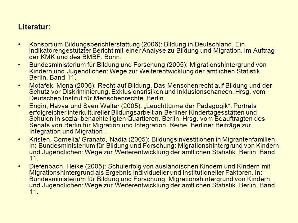 Literatur: Konsortium Bildungsberichterstattung (2006): Bildung in Deutschland.