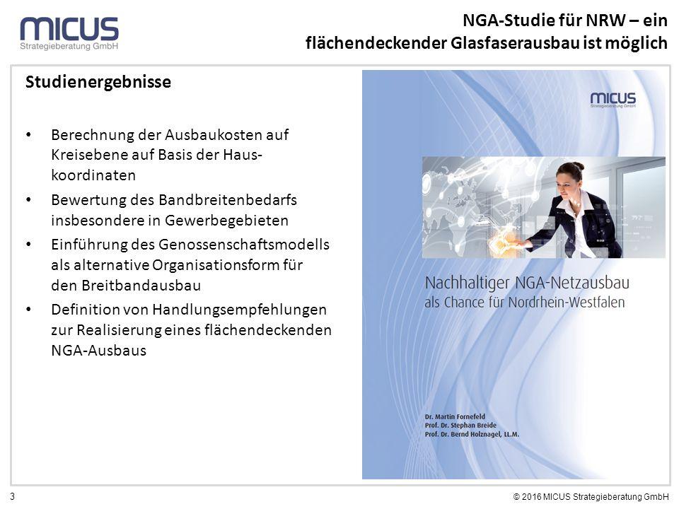 3 © 2016 MICUS Strategieberatung GmbH NGA-Studie für NRW – ein flächendeckender Glasfaserausbau ist möglich Studienergebnisse Berechnung der Ausbaukos