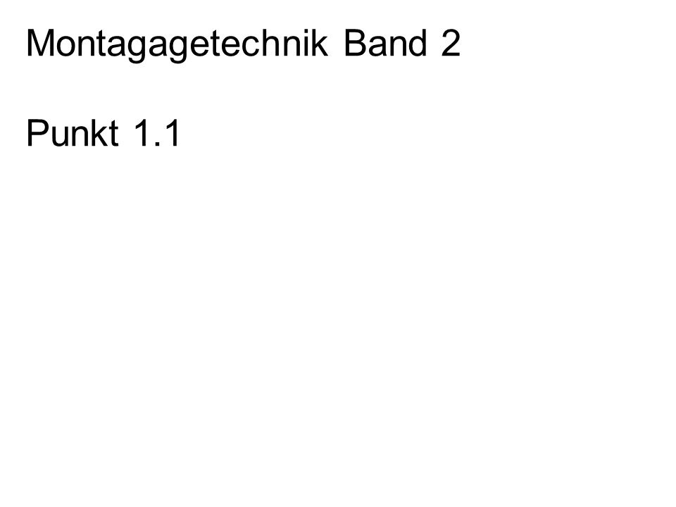 Montagagetechnik Band 2 Punkt 1.1