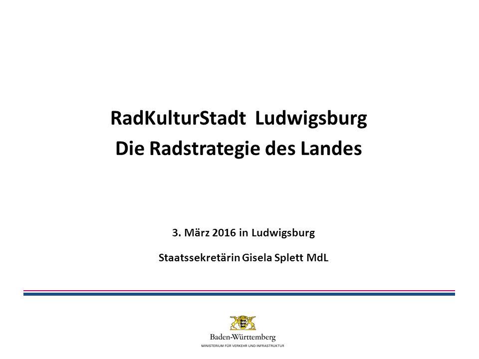 RadKulturStadt Ludwigsburg Die Radstrategie des Landes 3.