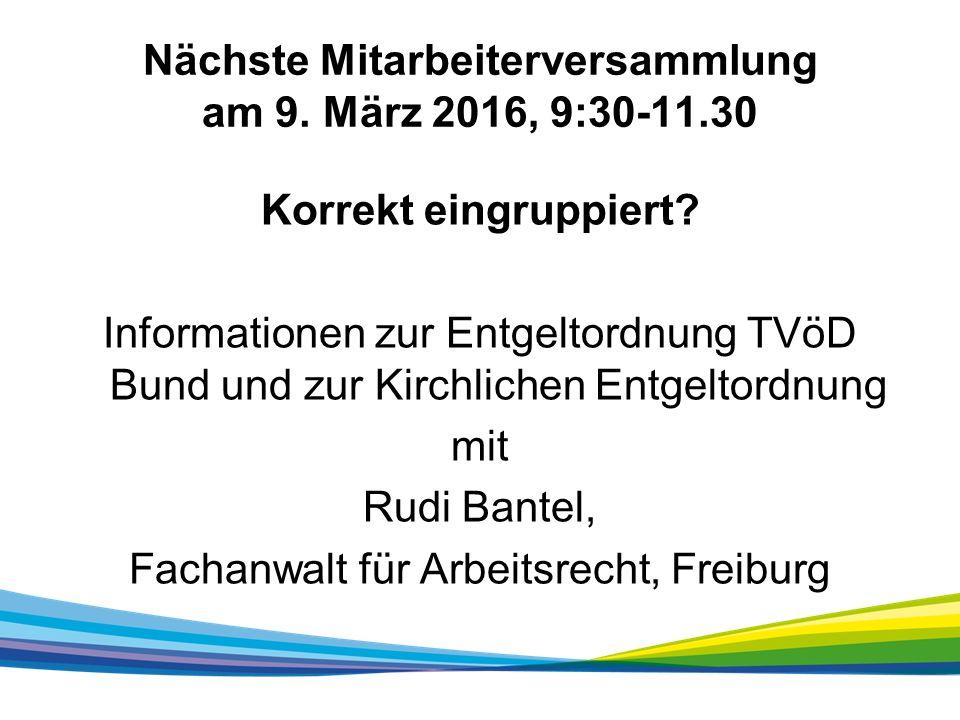 Nächste Mitarbeiterversammlung am 9. März 2016, 9:30-11.30 Korrekt eingruppiert.