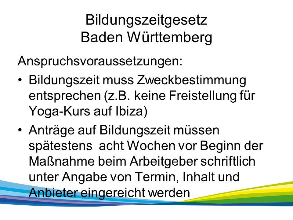 Bildungszeitgesetz Baden Württemberg Anspruchsvoraussetzungen: Bildungszeit muss Zweckbestimmung entsprechen (z.B.