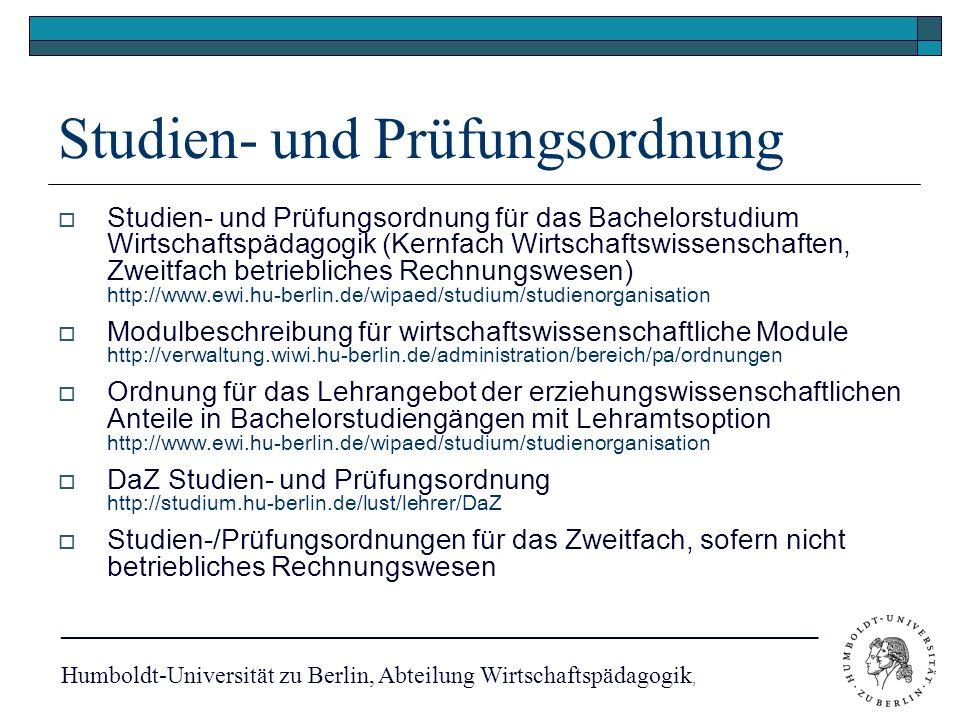 Vorlesungsverzeichnis AGNES  http://agnes.hu-berlin.de - Vorlesungsverzeichnis (WS 09/10) Veranstaltungsverzeichnis, Einschreibung -Zentralangebot: Berufswissenschaften im Lehramt -Erziehungswissenschaften -DaZ -Philosophische Fakultät IV -Institut für Erziehungswissenschaften -Studiengang wählen _________________________________________________________________________ Humboldt-Universität zu Berlin, Abteilung Wirtschaftspädagogik,