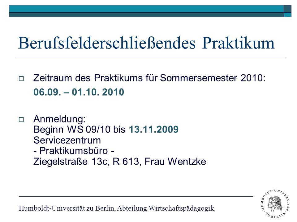 Berufsfelderschließendes Praktikum  Zeitraum des Praktikums für Sommersemester 2010: 06.09.