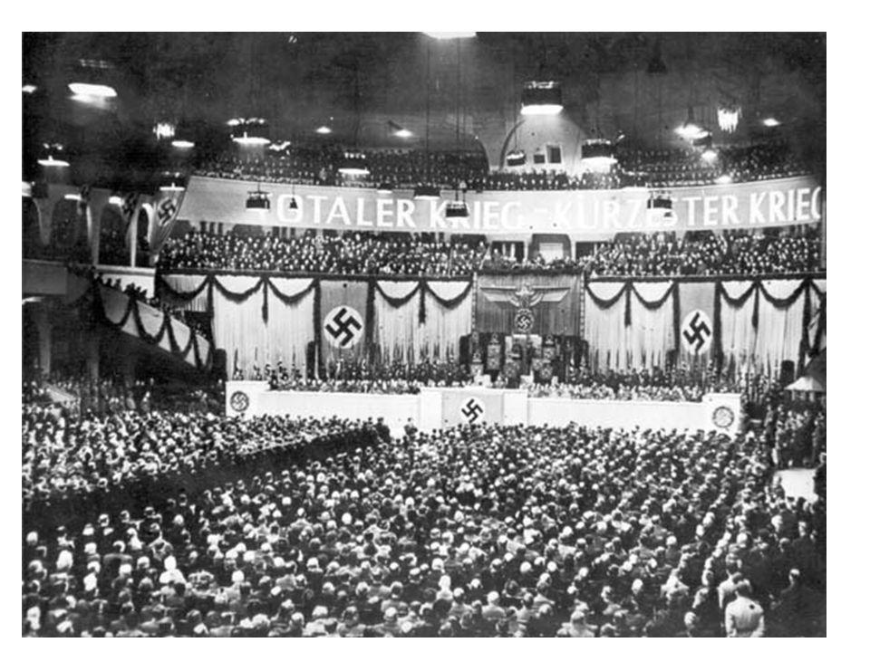 Joseph Goebbels 1897-1945 Ich frage euch: Wollt ihr den totalen Krieg.
