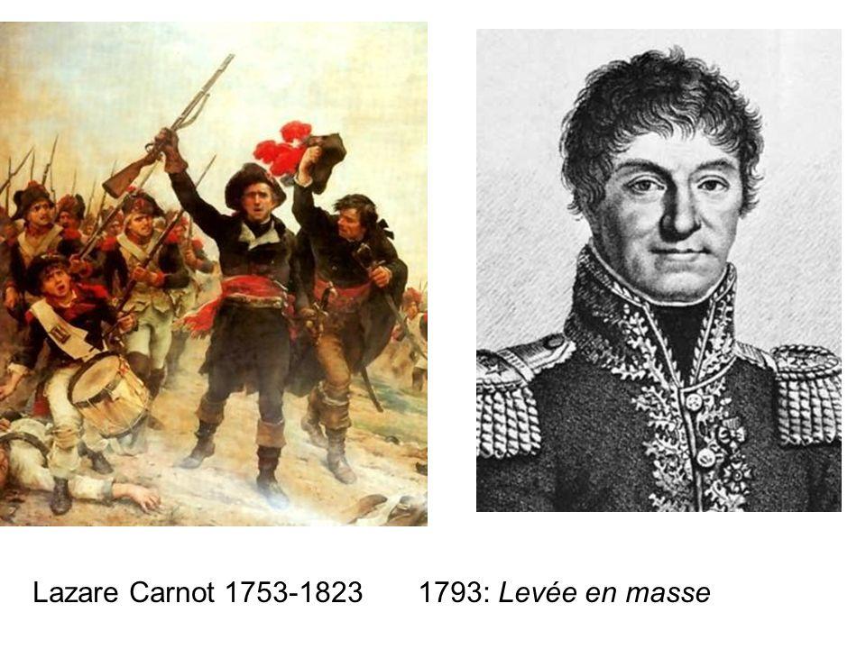 Lazare Carnot 1753-1823 1793: Levée en masse