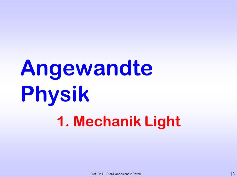 Leider reichen die lateinischen Buchstaben nicht … Bitte lernen Sie: Prof. Dr. H. Graßl, Angewandte Physik 12