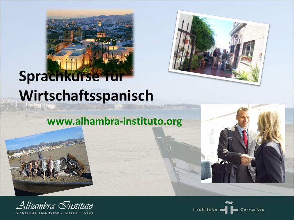 5 www.alhambra-instituto.org Sprachkurse für Wirtschaftsspanisch
