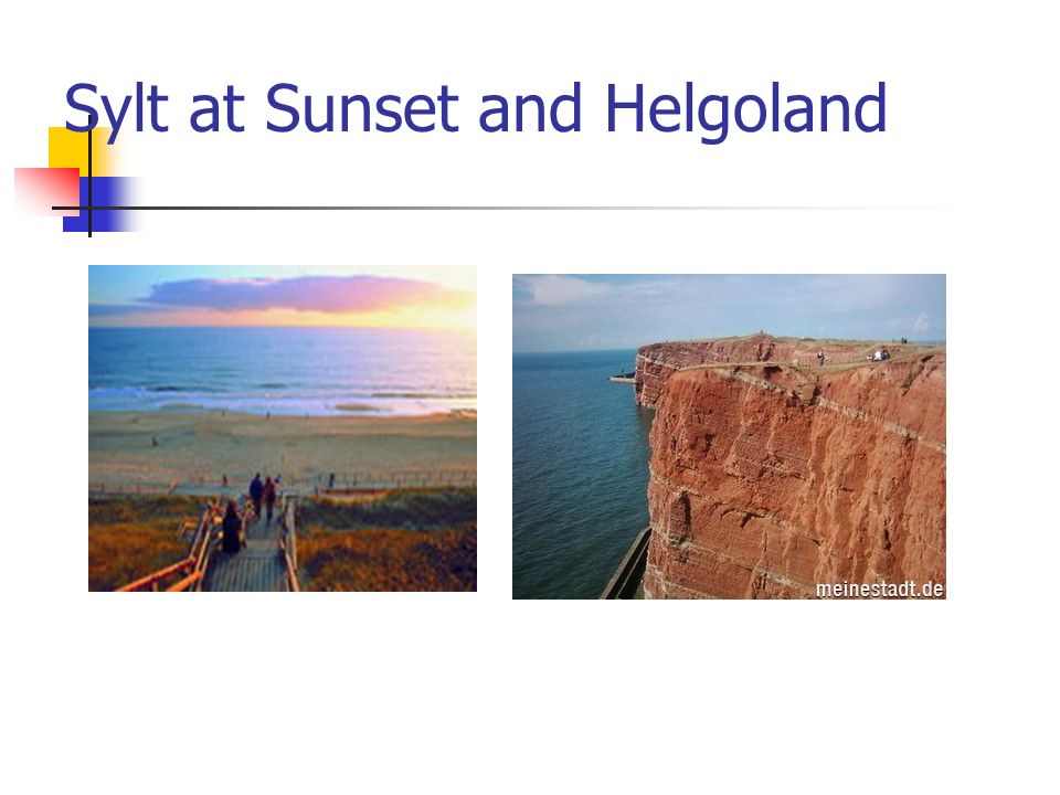 Sylt at Sunset and Helgoland