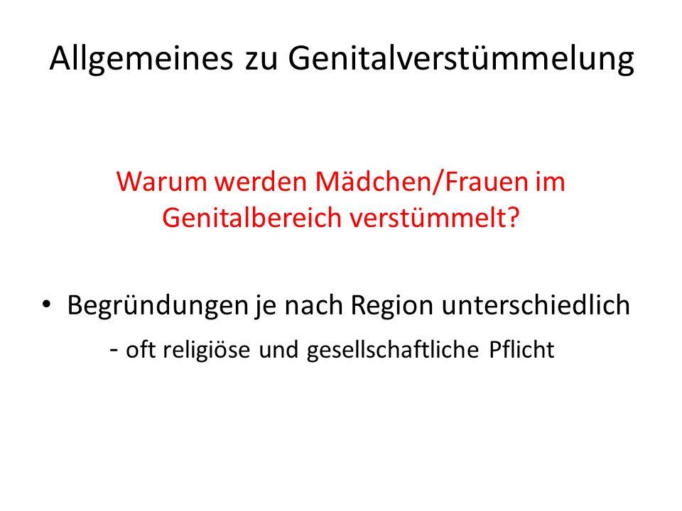 Allgemeines zu Genitalverstümmelung Warum werden Mädchen/Frauen im Genitalbereich verstümmelt.