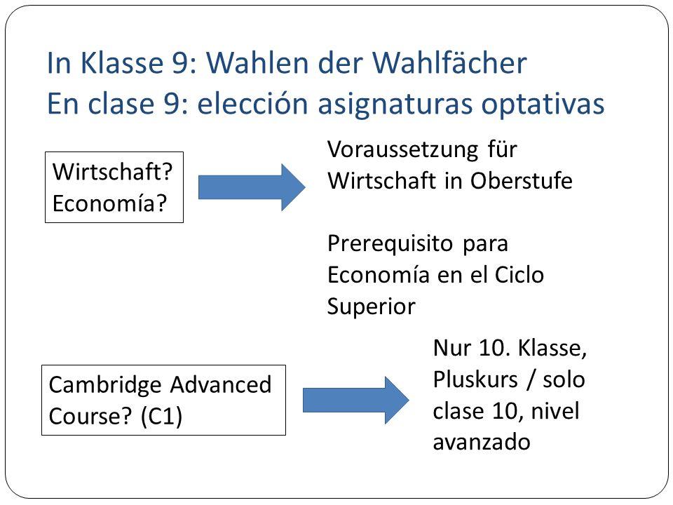 In Klasse 9: Wahlen der Wahlfächer En clase 9: elección asignaturas optativas Wirtschaft.