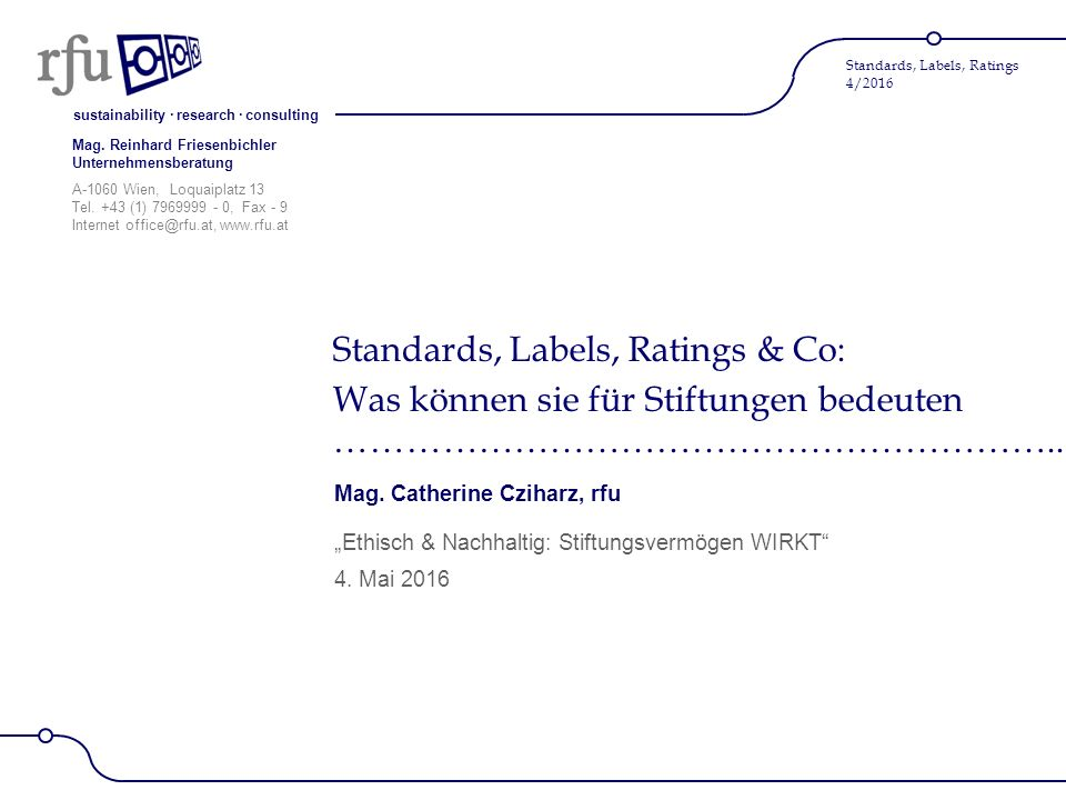 sustainability · research · consulting Standards, Labels, Ratings 4/2016 1 Die rfu ……………………………………………………………………..