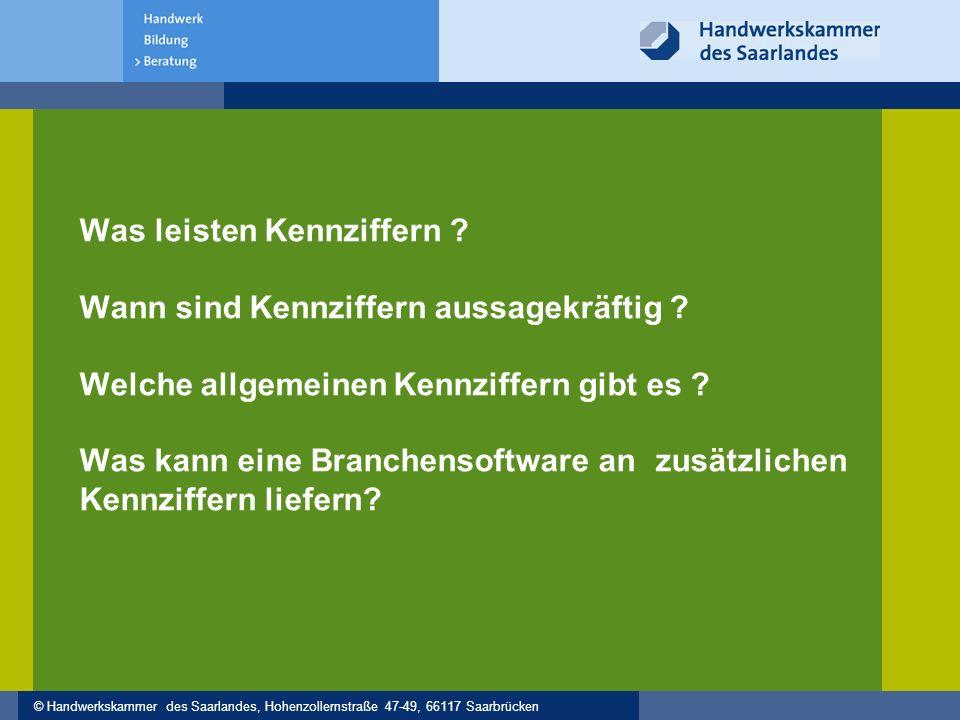 © Handwerkskammer des Saarlandes, Hohenzollernstraße 47-49, 66117 Saarbrücken Was leisten Kennziffern .