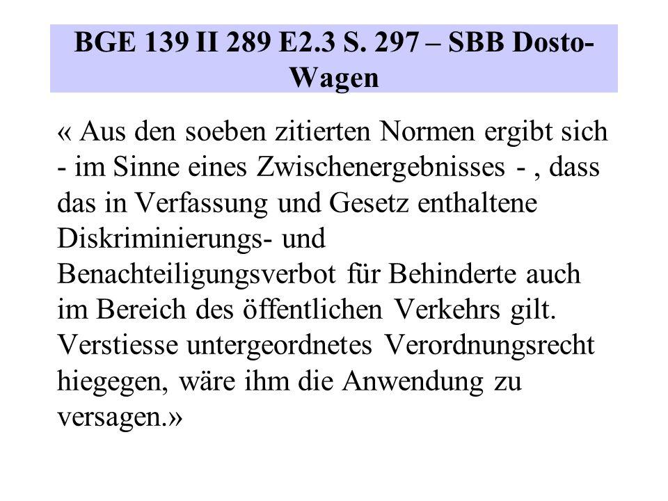 BGE 139 II 289 E2.3 S. 297 – SBB Dosto- Wagen « Aus den soeben zitierten Normen ergibt sich - im Sinne eines Zwischenergebnisses -, dass das in Verfas