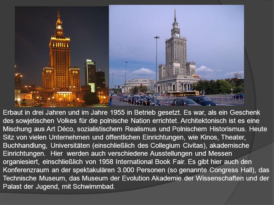 Erbaut in drei Jahren und im Jahre 1955 in Betrieb gesetzt. Es war, als ein Geschenk des sowjetischen Volkes für die polnische Nation errichtet. Archi