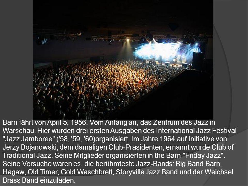 Barn fährt von April 5, 1956. Vom Anfang an, das Zentrum des Jazz in Warschau. Hier wurden drei ersten Ausgaben des International Jazz Festival