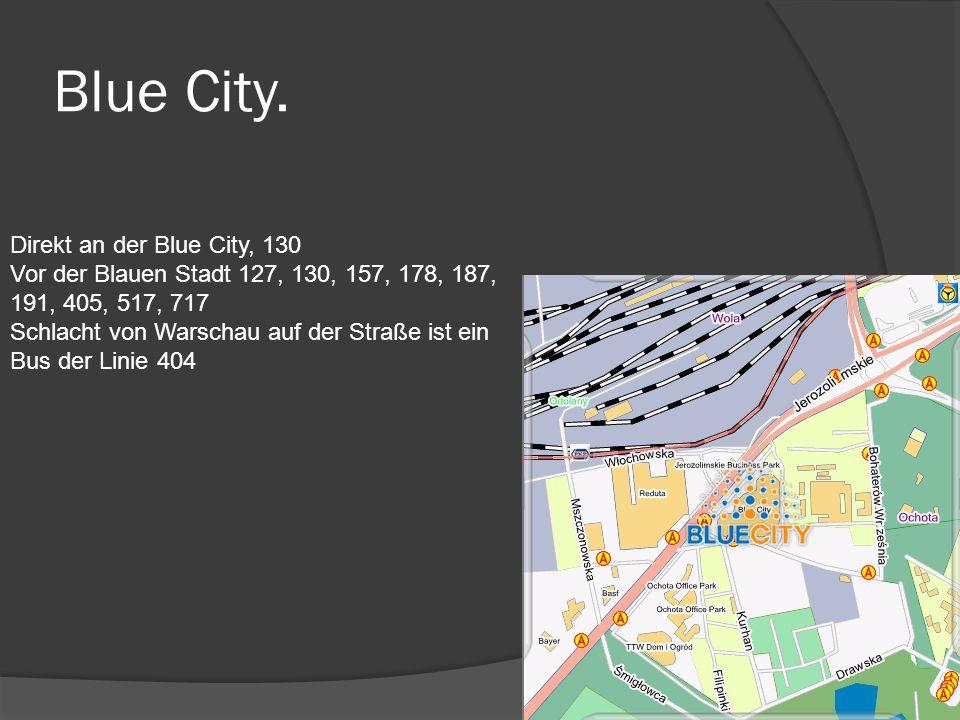 Blue City. Direkt an der Blue City, 130 Vor der Blauen Stadt 127, 130, 157, 178, 187, 191, 405, 517, 717 Schlacht von Warschau auf der Straße ist ein