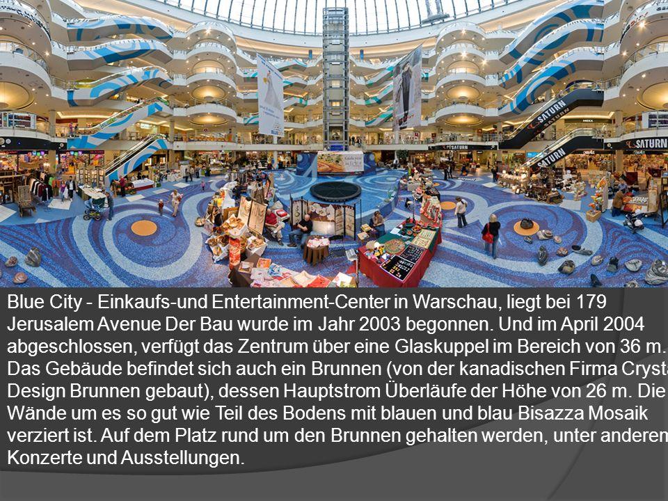 Blue City - Einkaufs-und Entertainment-Center in Warschau, liegt bei 179 Jerusalem Avenue Der Bau wurde im Jahr 2003 begonnen. Und im April 2004 abges