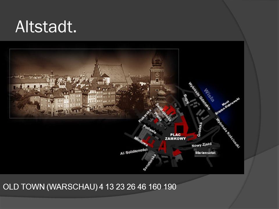 Altstadt. OLD TOWN (WARSCHAU) 4 13 23 26 46 160 190