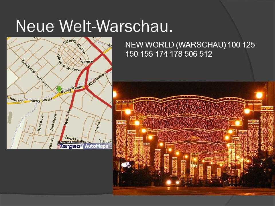 Neue Welt-Warschau. NEW WORLD (WARSCHAU) 100 125 150 155 174 178 506 512