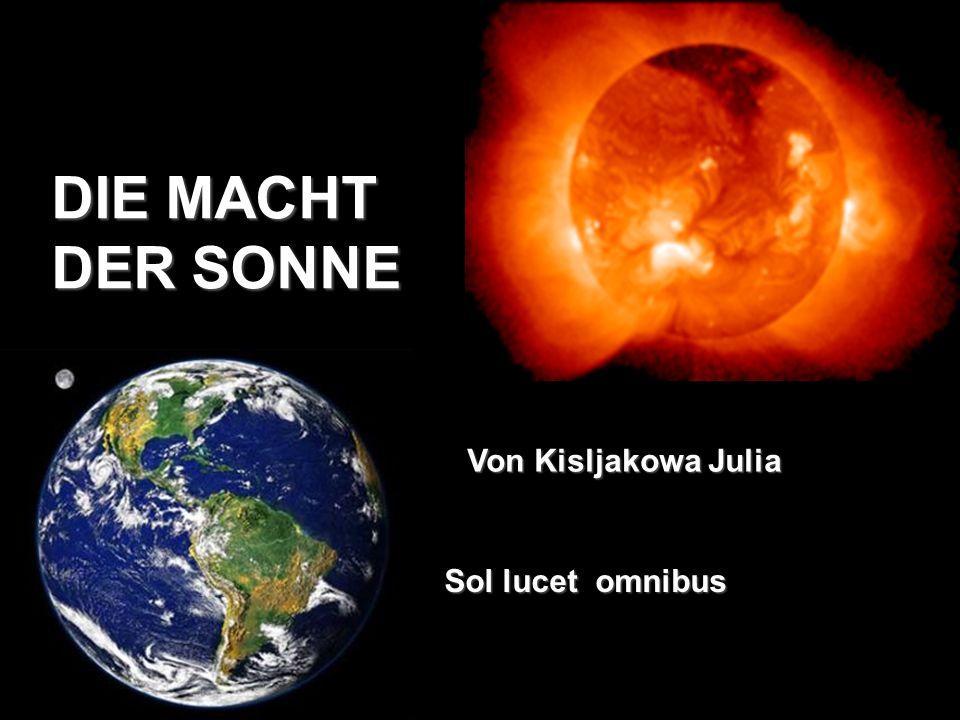 DIE MACHT DER SONNE Von Kisljakowa Julia Sol lucet omnibus