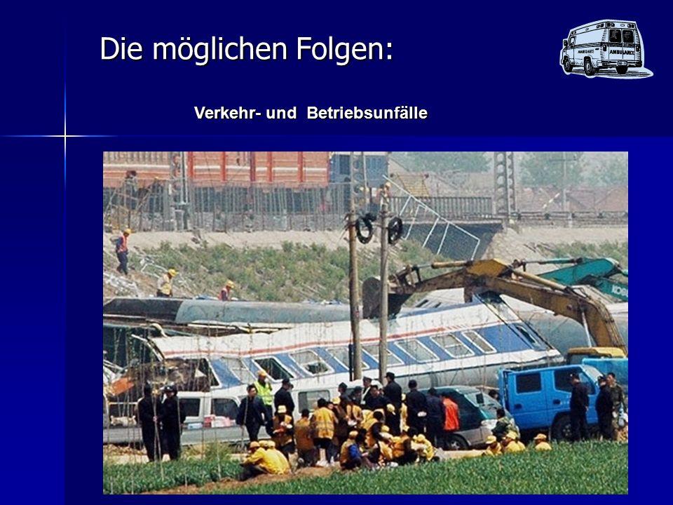 Die möglichen Folgen: Verkehr- und Betriebsunfälle