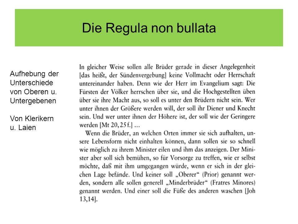 Die Regula non bullata Aufhebung der Unterschiede von Oberen u. Untergebenen Von Klerikern u. Laien
