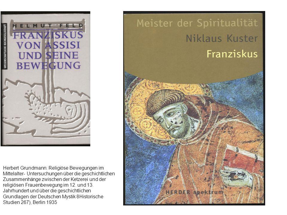 Herbert Grundmann: Religiöse Bewegungen im Mittelalter- Untersuchungen über die geschichtlichen Zusammenhänge zwischen der Ketzerei und der religiösen Frauenbewegung im 12.