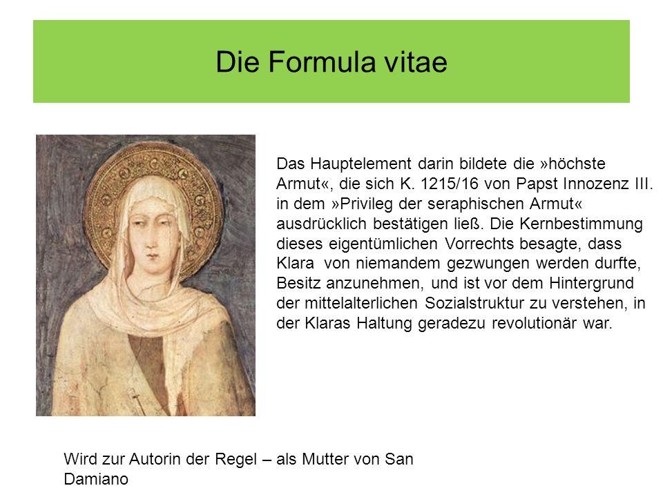 Die Formula vitae Das Hauptelement darin bildete die »höchste Armut«, die sich K.