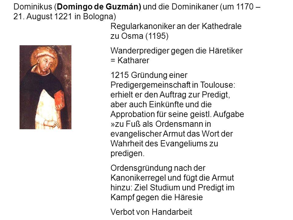 Dominikus (Domingo de Guzmán) und die Dominikaner (um 1170 – 21.