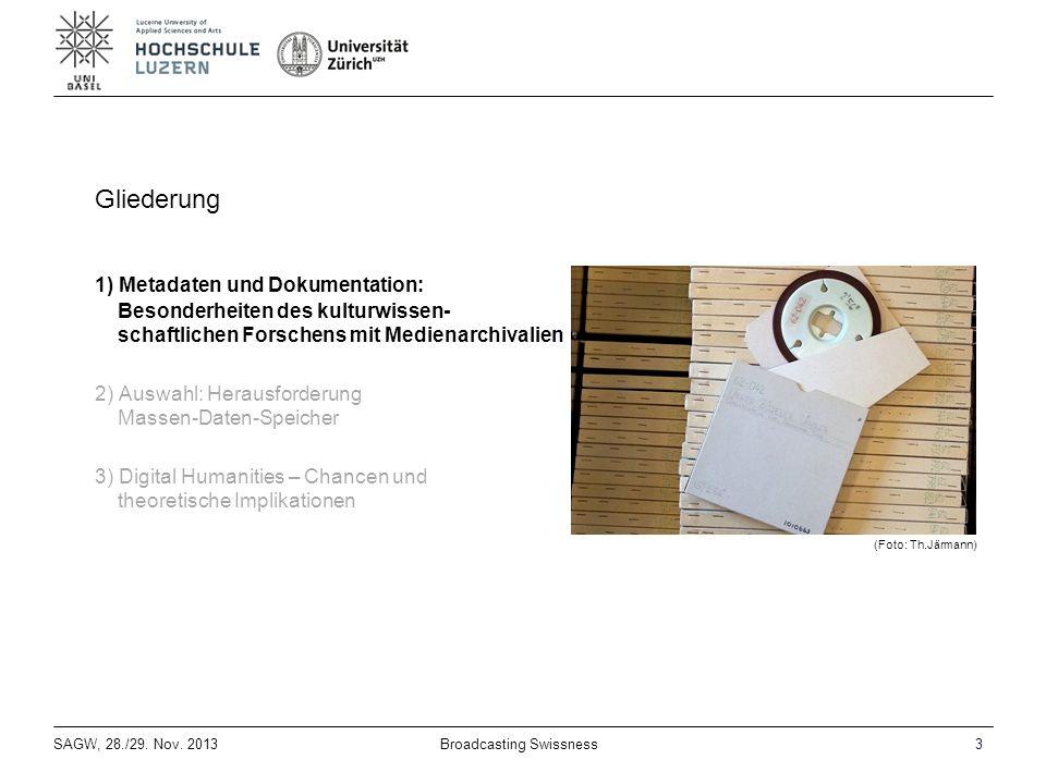 SAGW, 28./29.Nov. 20134Broadcasting Swissness Archiv-Nr.