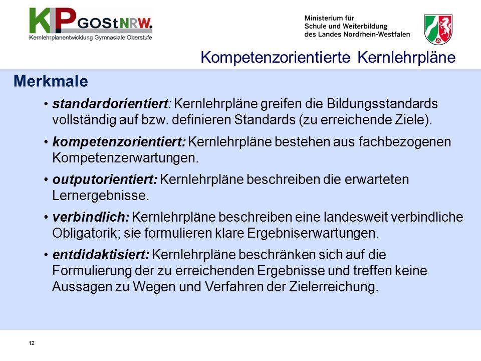 12 Merkmale standardorientiert: Kernlehrpläne greifen die Bildungsstandards vollständig auf bzw.