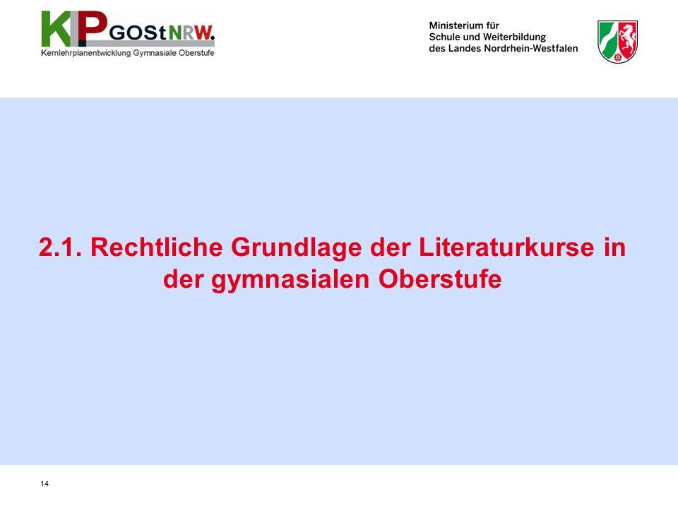 2.1. Rechtliche Grundlage der Literaturkurse in der gymnasialen Oberstufe 14