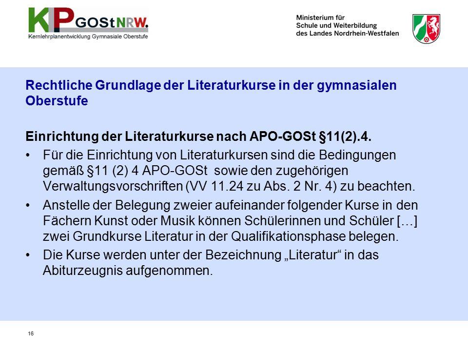 Rechtliche Grundlage der Literaturkurse in der gymnasialen Oberstufe Einrichtung der Literaturkurse nach APO-GOSt §11(2).4.