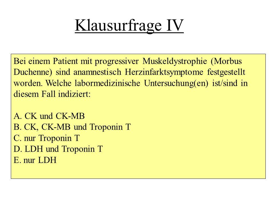 CK/CK-MB bei chronischen Skeletmuskelschädigungen Häufige Konstellation: CK-MB>10% Muskelatrophie Andere Muskelerkrankungen: kongenitale Myotonie; M.