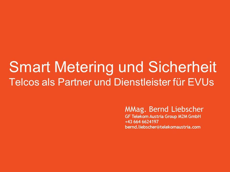 Smart Metering und Sicherheit Telcos als Partner und Dienstleister für EVUs MMag.