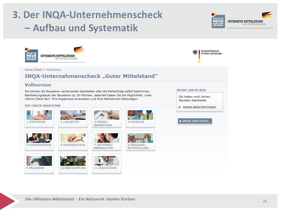 3. Der INQA-Unternehmenscheck – Aufbau und Systematik Die Offensive Mittelstand - Ein Netzwerk starker Partner 26