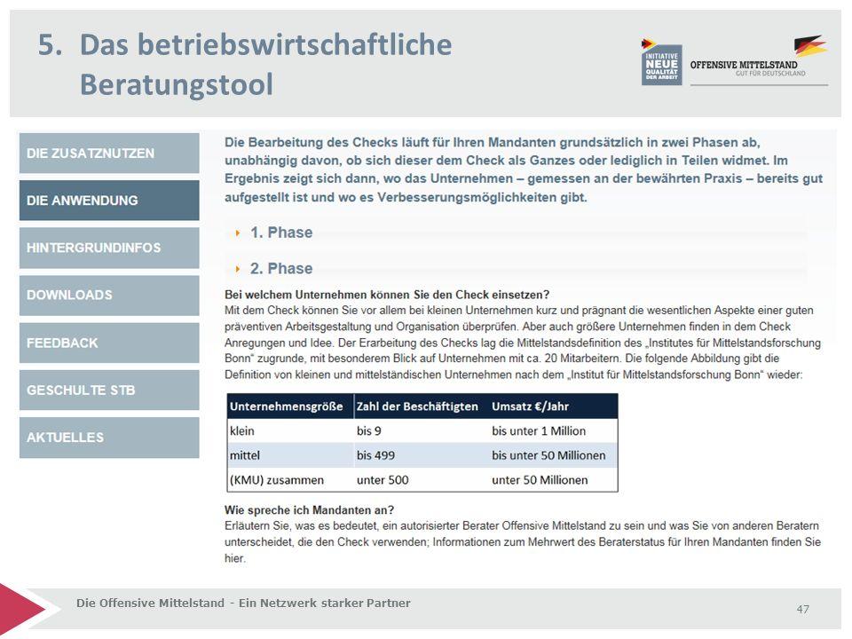 5.Das betriebswirtschaftliche Beratungstool Die Offensive Mittelstand - Ein Netzwerk starker Partner 47
