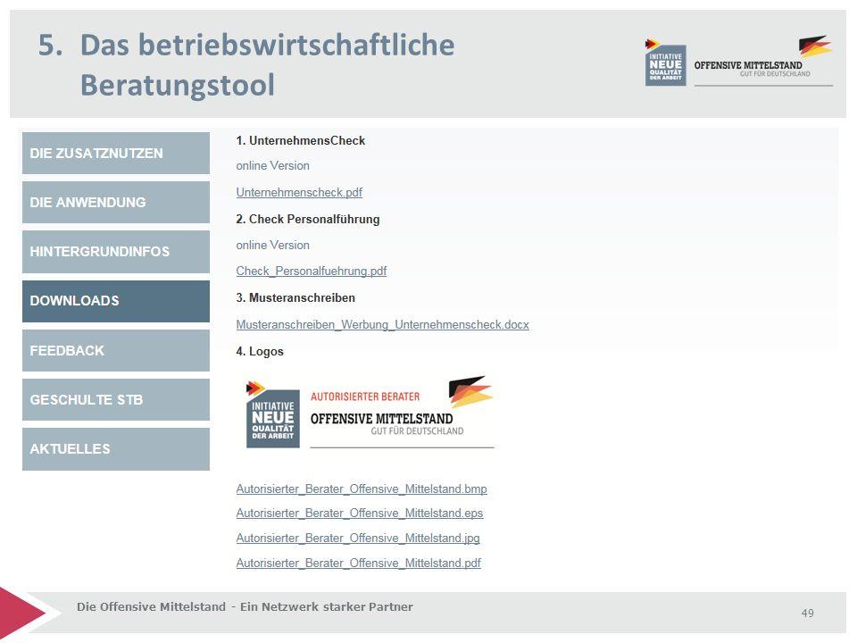 5.Das betriebswirtschaftliche Beratungstool Die Offensive Mittelstand - Ein Netzwerk starker Partner 49