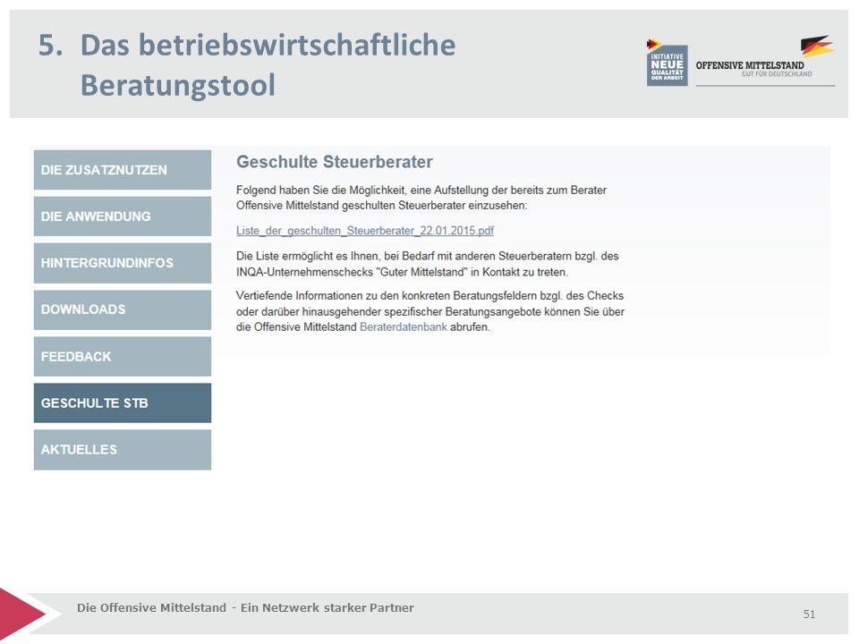5.Das betriebswirtschaftliche Beratungstool Die Offensive Mittelstand - Ein Netzwerk starker Partner 51