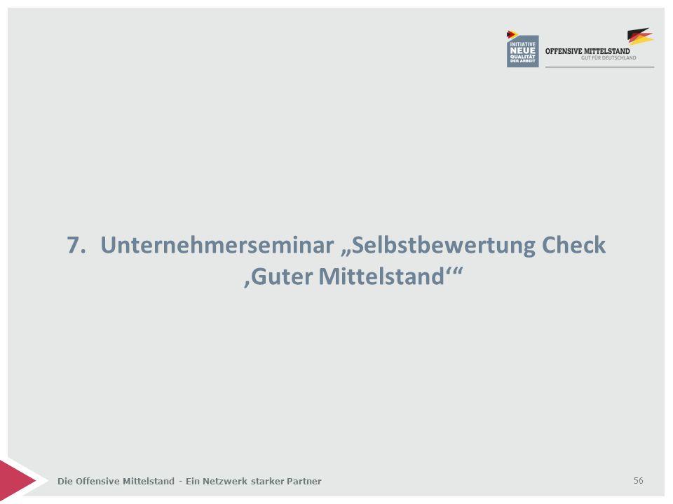 """Die Offensive Mittelstand - Ein Netzwerk starker Partner 7.Unternehmerseminar """"Selbstbewertung Check 'Guter Mittelstand'"""" 56"""