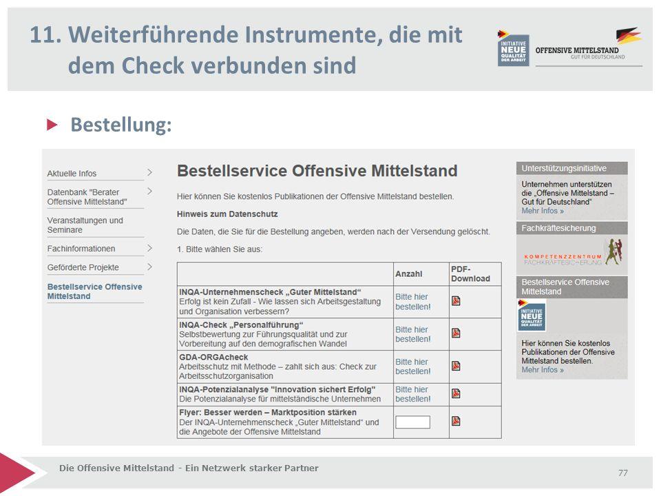 Bestellung: 11. Weiterführende Instrumente, die mit dem Check verbunden sind Die Offensive Mittelstand - Ein Netzwerk starker Partner 77
