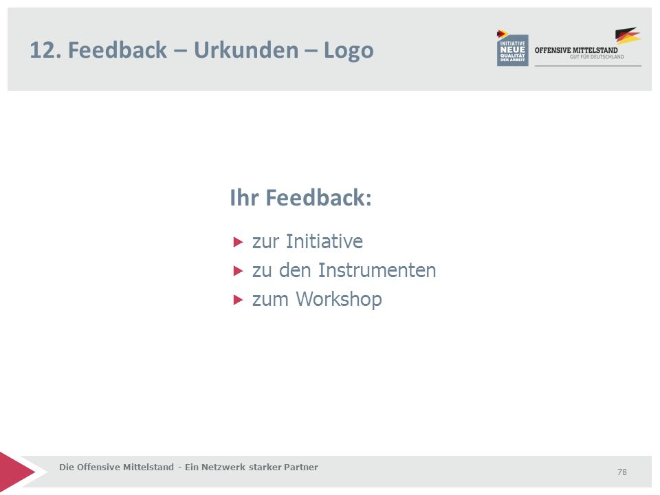 Ihr Feedback:  zur Initiative  zu den Instrumenten  zum Workshop 12.