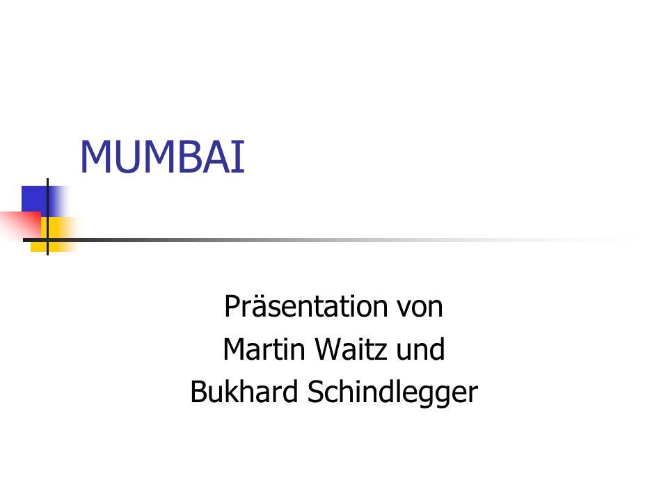 Allgemeine Informationen über Mumbai Einwohnerzahl: 12.833.645 Fläche: 437,77 km² Früher Bombay seit 1995 Mumbai Stadtwappen – Coat of Arms
