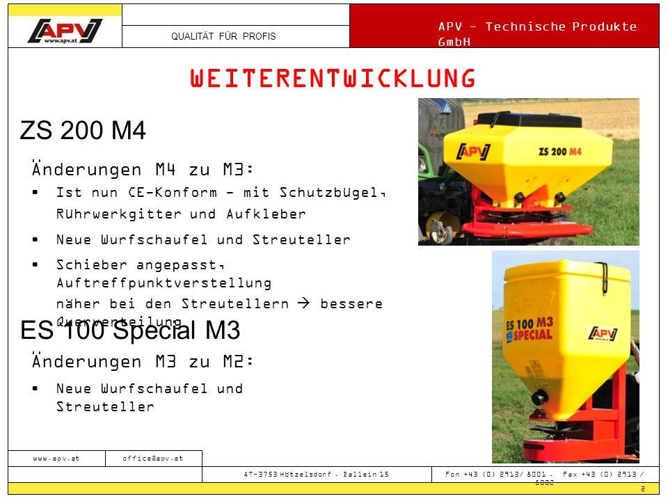 QUALITÄT FÜR PROFIS APV - Technische Produkte GmbH 2 www.apv.atoffice@apv.at AT-3753 Hötzelsdorf. Dallein 15 Fon +43 (0) 2913/ 8001. Fax +43 (0) 2913